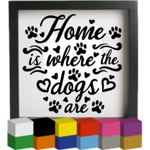 Home is where the dogs are Vinyl Glass Block / Photo Frame Decal / Sticker / Graphic