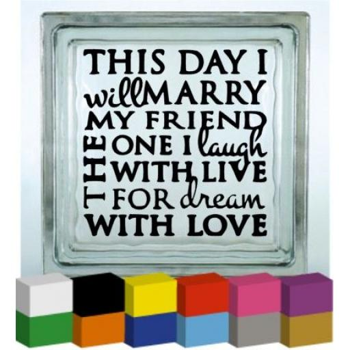 This day I will marry my friend Vinyl Glass Block / Photo Frame Decal / Sticker