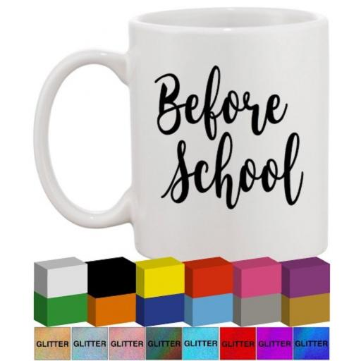 Before School Glass / Mug Decal / Sticker / Graphic