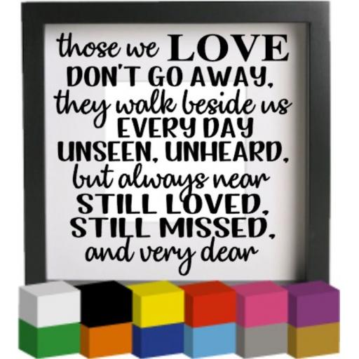 Those we love don't go away V3 Vinyl Glass Block / Photo Frame Decal / Sticker/ Graphic