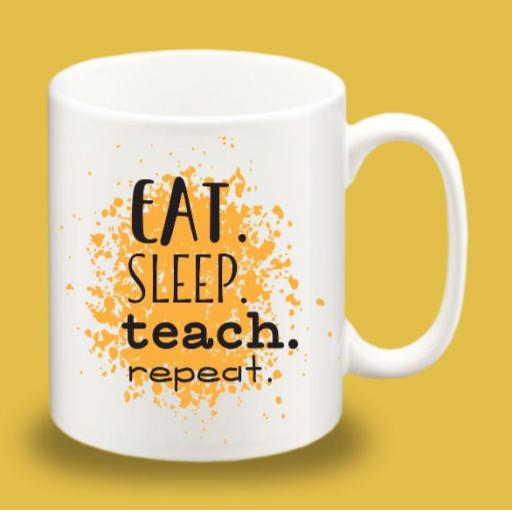 Eat Sleep Teach. Repeat Mug