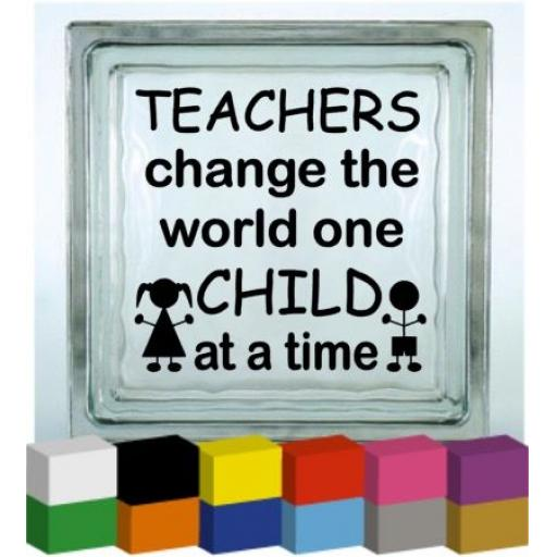 Teachers change the world Vinyl Glass Block / Photo Frame Decal / Sticker / Graphic