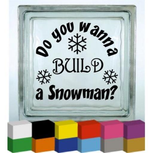 Do you wanna build a Snowman? V2 Vinyl Glass Block Decal / Sticker / Graphic