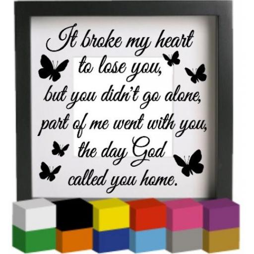 It broke my heart to lose you Vinyl Glass Block / Photo Frame Decal / Sticker / Graphic