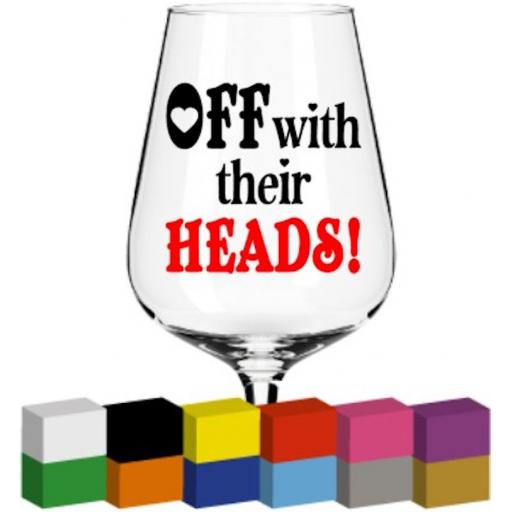 Off with their heads Glass / Mug / Cup Decal / Sticker / Graphic