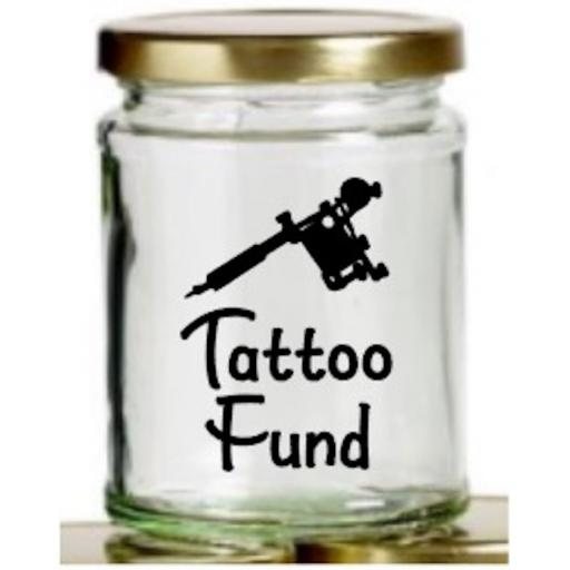 Tattoo Fund Mason Jar Decal / Sticker / Graphic