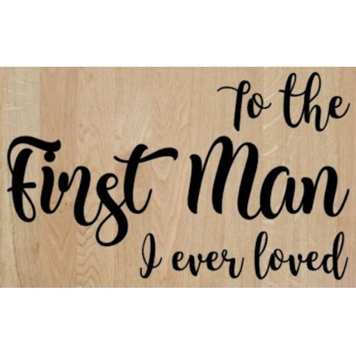 To the First Man I ever loved Box Decal / Sticker/ Graphic