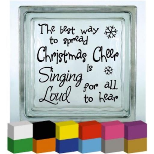 The Best Way to spread Christmas Cheer Vinyl Glass Block Decal / Sticker / Graphic