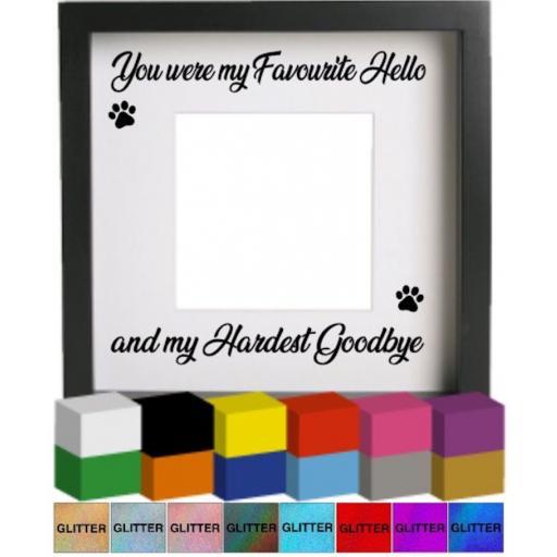 You were my favourite Hello Vinyl Glass Block / Photo Frame Decal / Sticker / Graphic