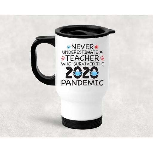 Never underestimate a teacher who survived the 2020 Pandemic Travel Mug