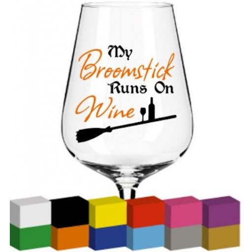 My Broomstick runs on Wine Glass / Mug / Cup Decal / Sticker / Graphic