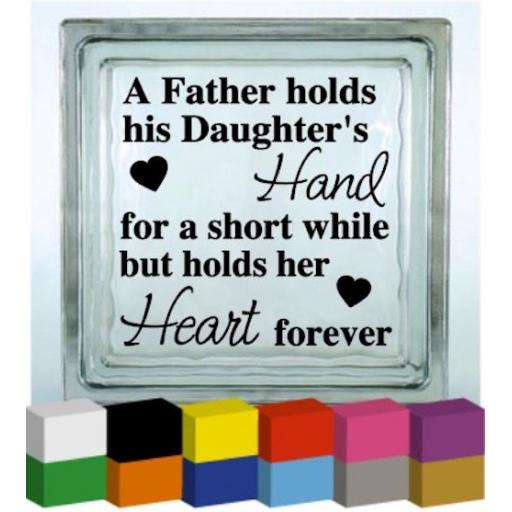 A Father holds his Daughters hand Vinyl Glass Block / Photo Frame Decal / Sticker/ Graphic