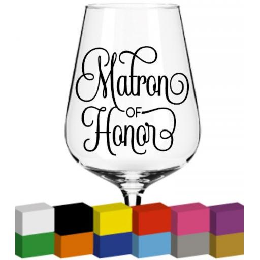 Matron of Honor Glass / Mug / Cup Decal / Sticker / Graphic