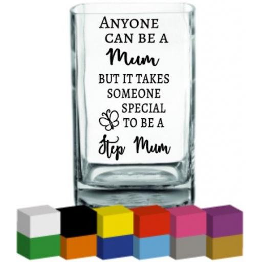 Anyone can be a Mum Vase Decal / Sticker / Graphic
