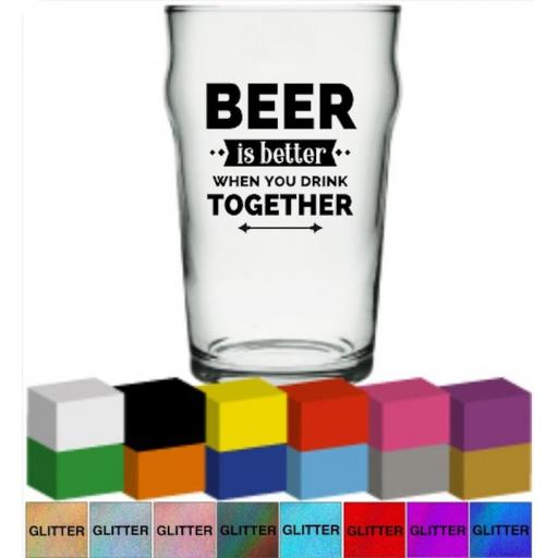 Beer is better when you drink together Glass / Mug Decal / Sticker / Graphic