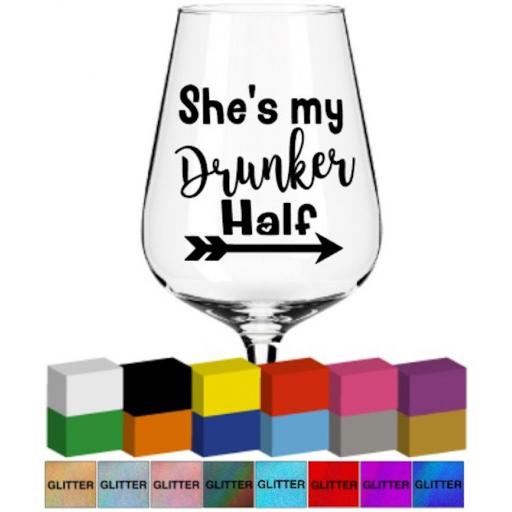 She's my drunker half Glass / Mug Decal / Sticker / Graphic