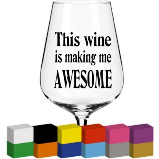 This wine is making me Glass / Mug / Cup Decal / Sticker / Graphic
