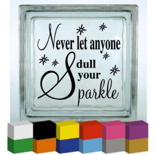 Never let anyone dull your sparkle Vinyl Glass Block / Photo Frame Decal / Sticker / Graphic