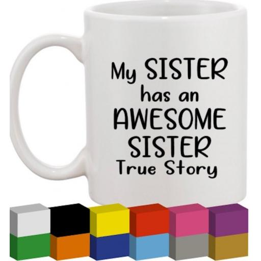 My Sister has an Awesome Sister Glass / Mug / Cup Decal / Sticker / Graphic