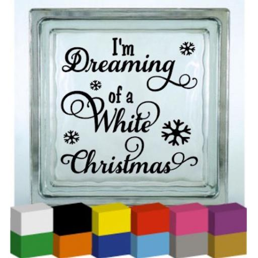 I'm dreaming of a White Christmas Vinyl Glass Block Decal / Sticker / Graphic