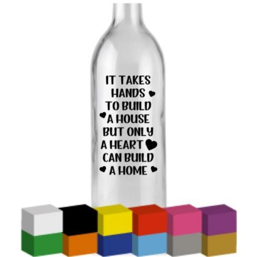 It takes hands to build a house Bottle Vinyl Decal / Sticker / Graphic