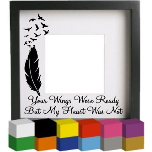 Your Wings Were Ready V4 Vinyl Glass Block / Photo Frame Decal / Sticker / Graphic