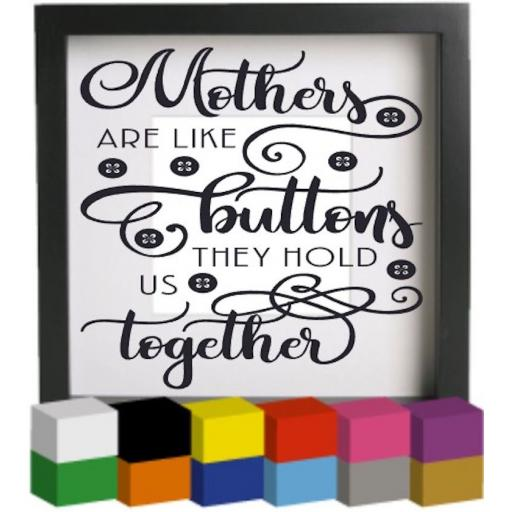 Mothers are like buttons V3 Vinyl Glass Block / Photo Frame Decal / Sticker / Graphic