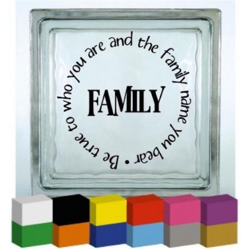 Family be true to who you are Vinyl Glass Block / Photo Frame Decal / Sticker / Graphic