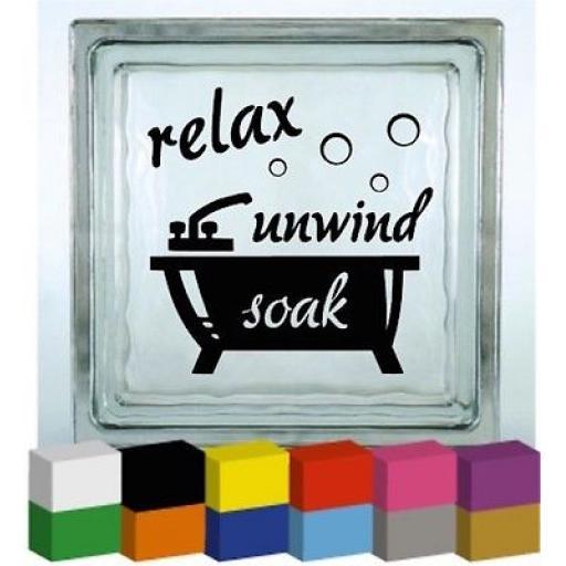 relax, unwind, soak Vinyl Glass Block / Photo Frame Decal / Sticker/ Graphic
