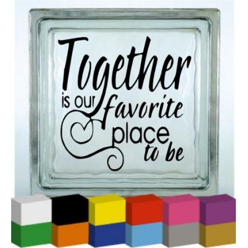 Together is our favorite place to be Vinyl Glass Block / Photo Frame Decal / Sticker / Graphic