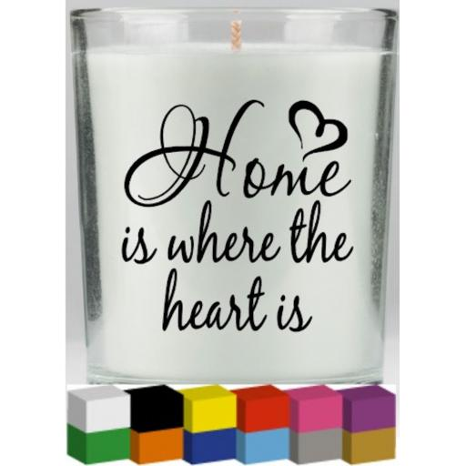 Home is where the heart is Candle Decal / Sticker / Graphic