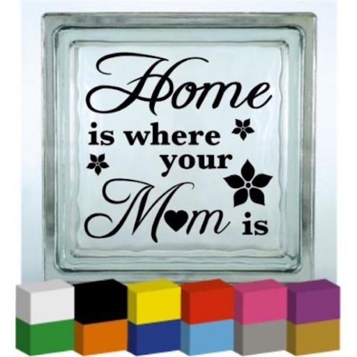 Home is where your Mom is Vinyl Glass Block / Photo Frame Decal / Sticker / Graphic