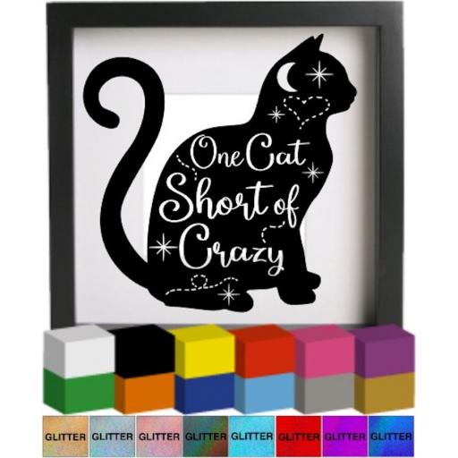One cat short of crazy Vinyl Glass Block / Photo Frame Decal / Sticker / Graphic