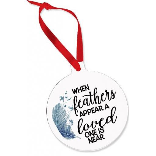 When feathers appear a loved one is near Aluminium Ornament / Bauble