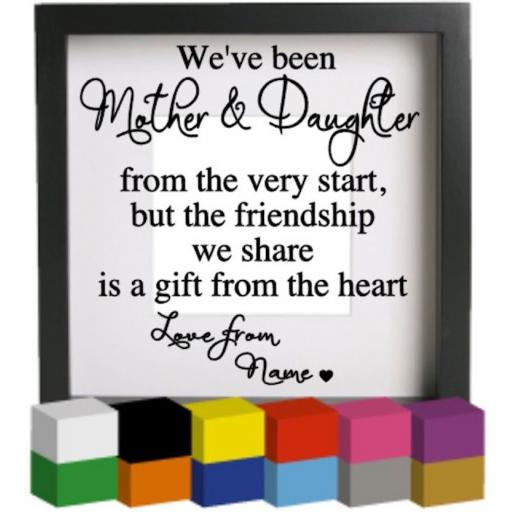 We've been Mother & Daughter Vinyl Glass Block / Photo Frame Decal / Sticker / Graphic
