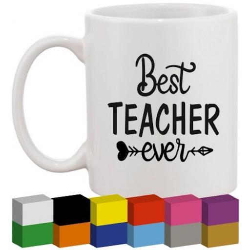 Best Teacher Ever Glass / Mug / Cup Decal / Sticker / Graphic