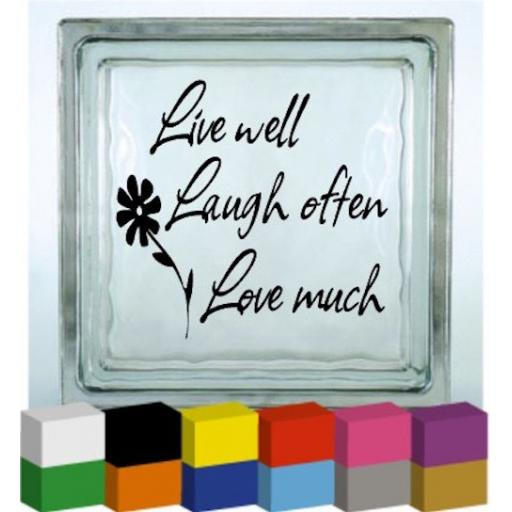 Live Well, Laugh Often, Love Much Vinyl Glass Block / Photo Frame Decal / Sticker/ Graphic