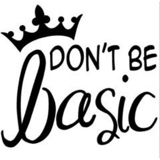 Don't be basic Jar / Mug / Cup Decal / Sticker / Graphic