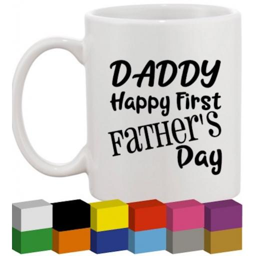 Daddy Happy 1st Father's Day Glass / Mug / Cup Decal / Sticker / Graphic