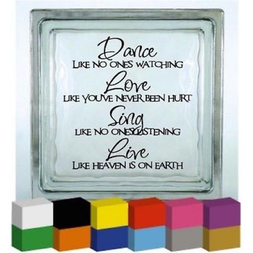 Dance Like, Love Like, Sing Like, Live Like Vinyl Glass Block / Photo Frame Decal / Sticker