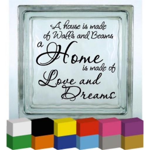 A House is made of Walls and Beams Vinyl Glass Block / Photo Frame Decal / Sticker / Graphic