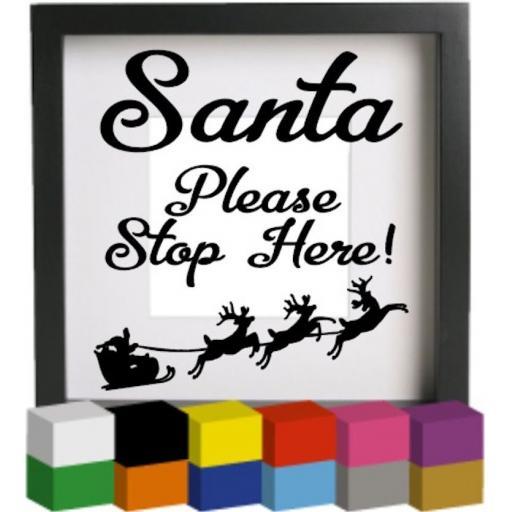 Santa please stop here V5 Vinyl Glass Block / Photo Frame Decal / Sticker / Graphic