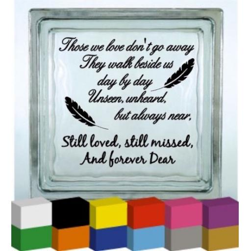 Those we love don't go away Vinyl Glass Block / Photo Frame Decal / Sticker/ Graphic
