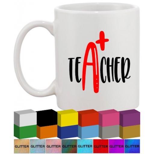 A+ teacher Glass / Mug Decal / Sticker / Graphic