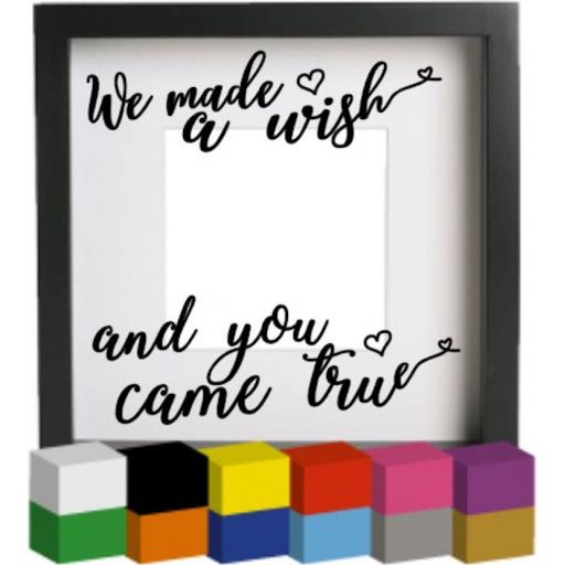 We made a wish Vinyl Glass Block / Photo Frame Decal / Sticker / Graphic