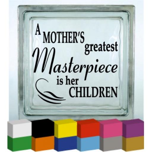 A Mother's Greatest Masterpiece Vinyl Glass Block / Photo Frame Decal / Sticker / Graphic