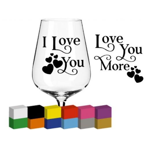 I Love You, Love you More Glass / Mug / Cup Decal / Sticker / Graphic
