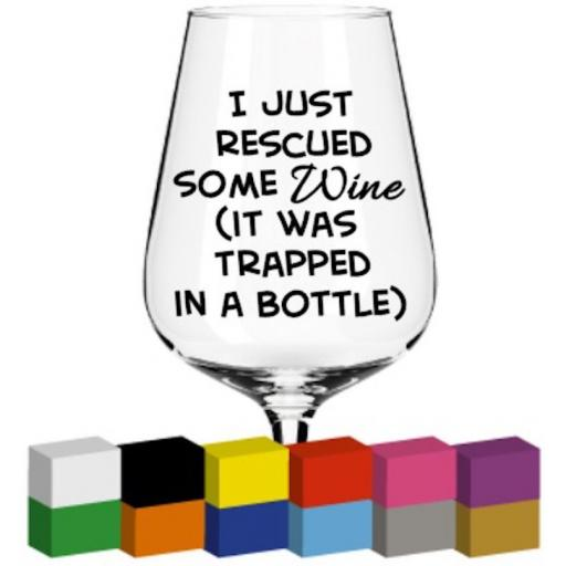 I just rescued some wine Glass / Mug / Cup Decal / Sticker / Graphic