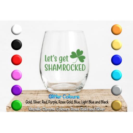 Lets get Shamrocked Glass / Mug Decal / Sticker / Graphic