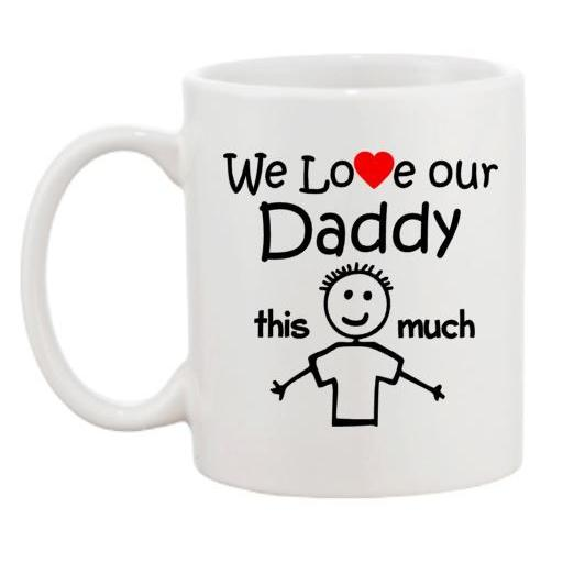 We Love Our Daddy This Much Mug